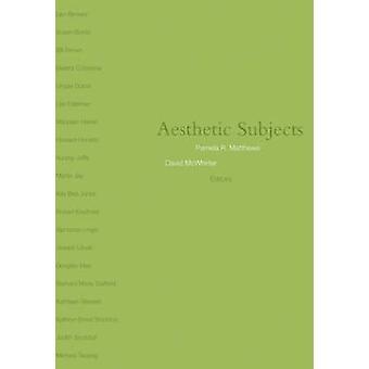 Aesthetic Subjects by Pamela Matthews - Pamela R. Matthews - David Mc