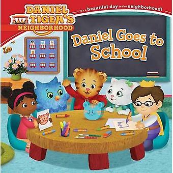Daniel Goes to School by Becky Friedman - Jason Fruchter - 9781481469