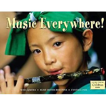 Music Everywhere! by Maya Ajmera - Elise Hofer Derstine - 97815709193