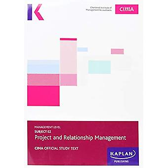 E2 PROJECT AND RELATIONSHIP MANAGEMENT - EXAM PRACTICE KIT by KAPLAN