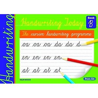 Handwriting Today - Book B - Book B by Helen Woods - 9781846542336 Book