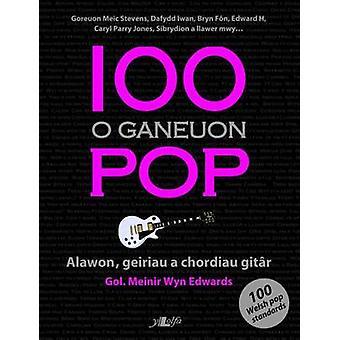 100 O Ganeuon Pop by Meinir Wyn Edwards - 9781847712417 Book