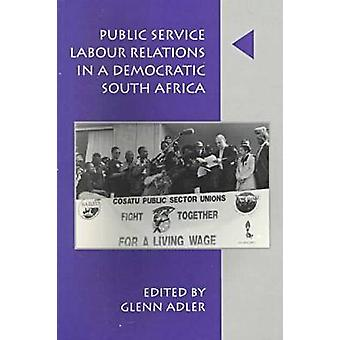 Public Service Labour Relations in a Democratic South Africa - 1994-1