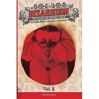 Bizarrism Vol Ii by Chris Mikul - 9781909394483 Book