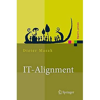 It-Alignment - It-Architektur Und Organisation by Dieter Masak - 97835