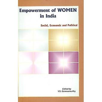 Empowerment of Women in India - Social - Economic & Political by V. S.
