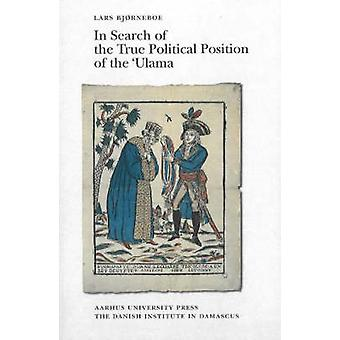 In Search of the True Political Position of the Ulama - An Analysis of