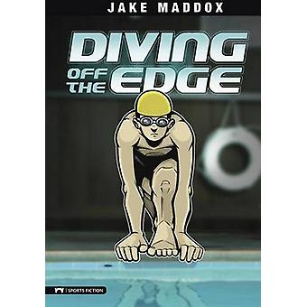 Diving Off the Edge by Jake Maddox - Sean Tiffany - 9781434212054 Book