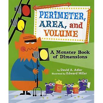 Perimeter - Area - and Volume - A Monster Book of Dimensions by David