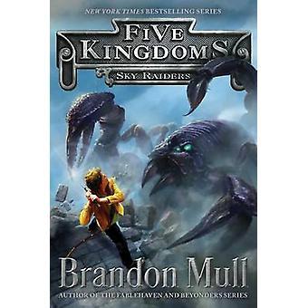 Sky Raiders by Brandon Mull - 9781442497016 Book