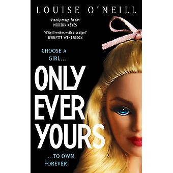 Only Ever Yours YA edition (Paperback) by O'Neill Louise