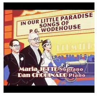 Maria Jette & Dan Chouinard - i vores lille paradis: Sange af P.G. Wodehouse [CD] USA import