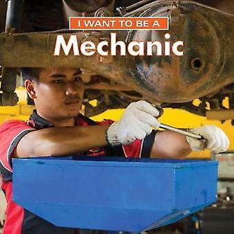 Je veux être un mécanicien par j'ai envie d'être un mécanicien - Bo 9780228101437