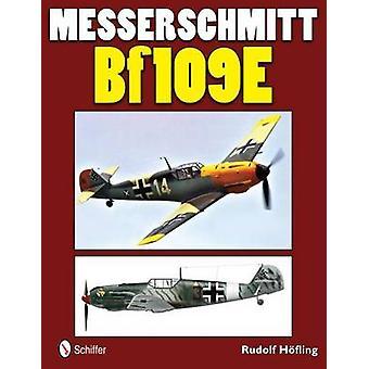Messerschmitt Bf 109E by Rudolf Hofling - 9780764340505 Book
