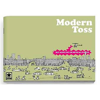 Modern Toss - Issue 5 - Buy More Shit or We're All Fucked by Jon Link -