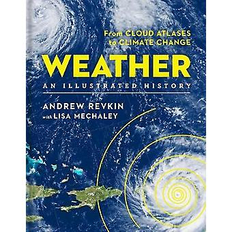 Weather - An Illustrated History - From Cloud Atlases to Climate Change