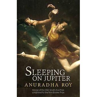 Dormindo em Júpiter por Anuradha Roy - livro 9781848666900