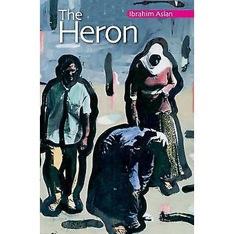 Le héron - un roman arabe moderne de l'Egypte par Ibrahim Aslan - Elliot