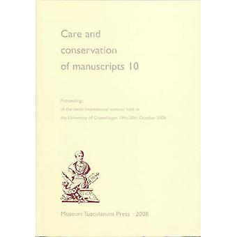 Care & Conservation of Manuscripts - Proceedings of the Tenth Internat