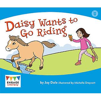 Daisy Wants to Go Riding by Jay Dale - 9781406248616 Book
