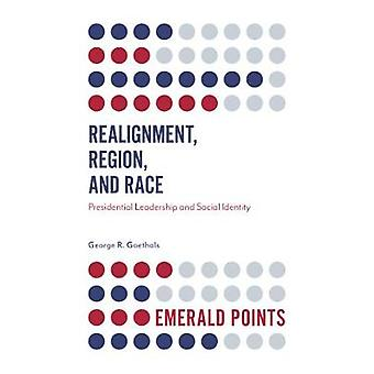 Realignment - Region - and Race - Presidential Leadership and Social I