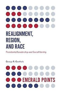 RealignHommest - Region - and Race - Presidential Leadership and Social I