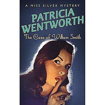 The Case of William Smith (A Miss Silver Mystery)
