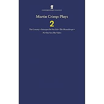 Martin Crimp Plays 2: The Country, Attempts On Her Life, The Misanthrope, No One Sees The Video Vol 2