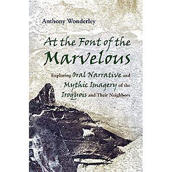 Bei der Schriftart des wunderbaren: mündliche Erzählung und mythische Bilder von den Irokesen und ihre Nachbarn (Irokesen & ihren Nachbarn) erkunden