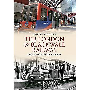 Die London & Blackwall Railway: Dockland die erste Eisenbahn
