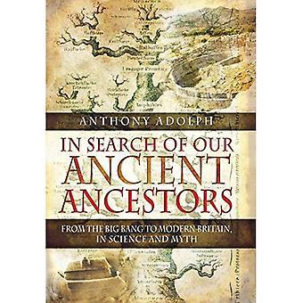 Auf der Suche nach unseren Vorfahren: vom Urknall zum modernen Großbritannien in Wissenschaft und Mythos