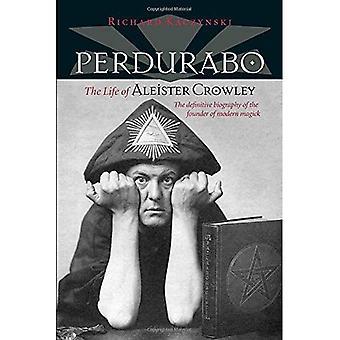 Perdurabo: Livet av Aleister Crowley