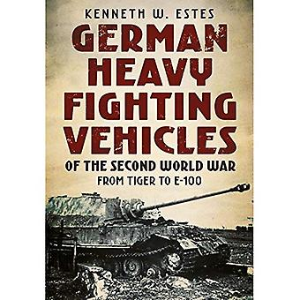 German Heavy Fighting Vehicles�of the Second World War: From�Tiger to E-100