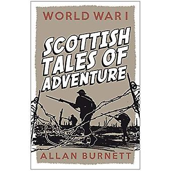 Scottish Tales of Adventure: World War I