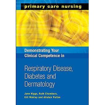 Demonstrera din kliniska kompetens i respiratorisk sjukdom, Diabetes och dermatologi (primärvården omvårdnad)