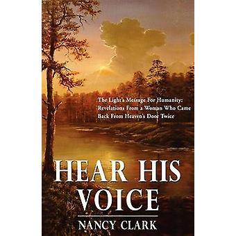 Hear His Voice by Clark & Nancy