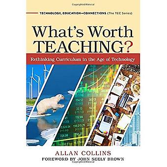 What's Worth Teaching?: Rethinking Curriculum in the Age of Technology (Technology, Education - Connections (The TEC Series))