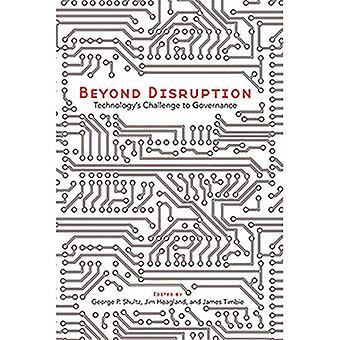 Beyond Disruption: Technology's Challenge to Governance