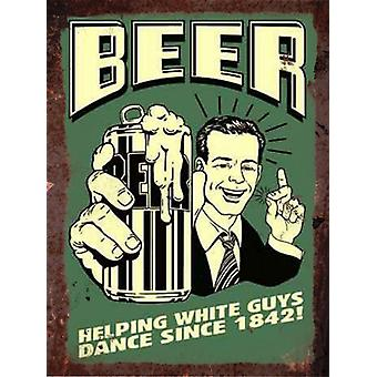Vintage Metal Wall Sign - Beer, helping white guys dance
