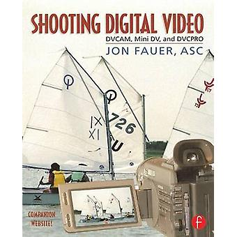 Shooting Digital Video by Fauer & Jon & Asc