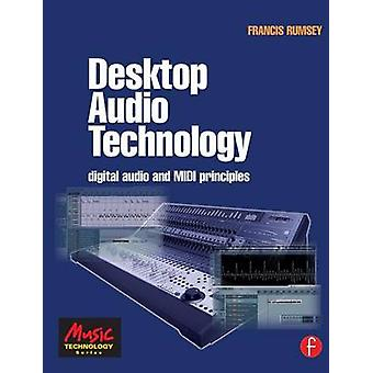 Desktop Audio Technology Digital Audio and MIDI Principles by Rumsey & Francis
