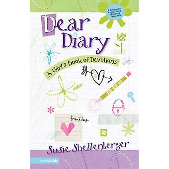 Dear Diary A Girls Book of Devotions by Shellenberger & Susie