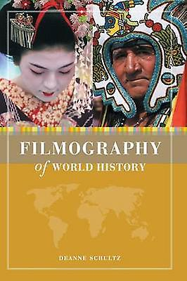 Filmography of World History by Schultz & Deanne