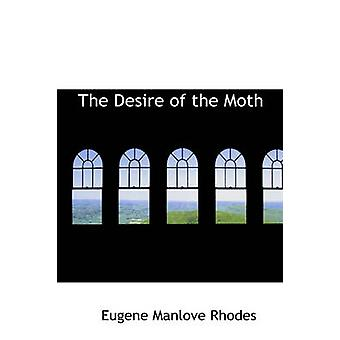 The Desire of the Moth by Rhodes & Eugene Manlove