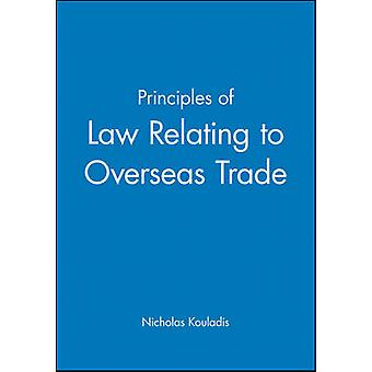 Principles of Law Relating to Overseas Trade by Kouladis & Nicholas