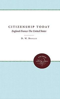 Citizenship Today EnglandFranceThe United States by Brogan & D. W.