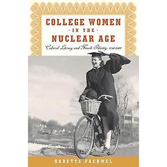 Faculdade de mulheres na era Nuclear Alfabetização Cultural e identidade feminina 19401960 por Faehmel & Babette