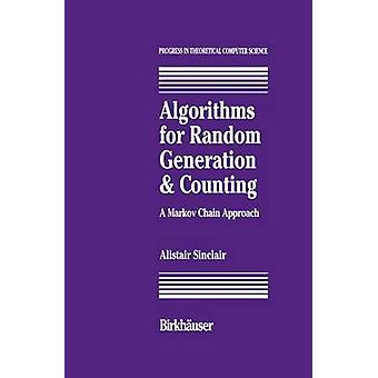 Algorithms for Random Generation and Counting A Markov Chain Approach by Sinclair & A.