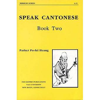 Speak Cantonese Book Two by Huang & PoFei