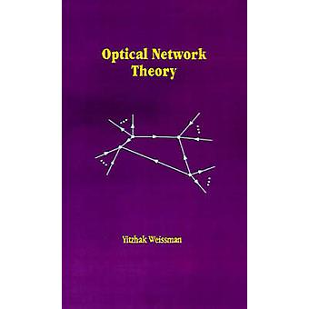 Optical Network Theory by Weissman & Yitzhak